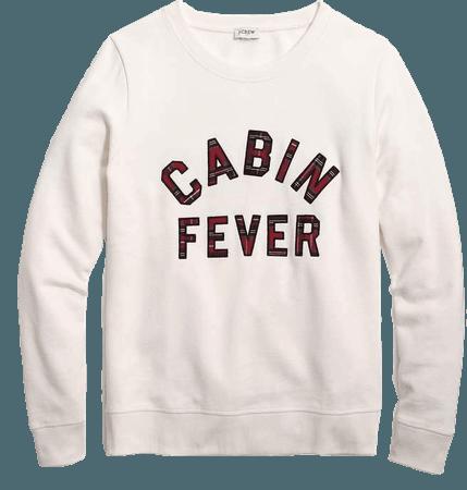 """Cabin fever"""" sweatshirt"""