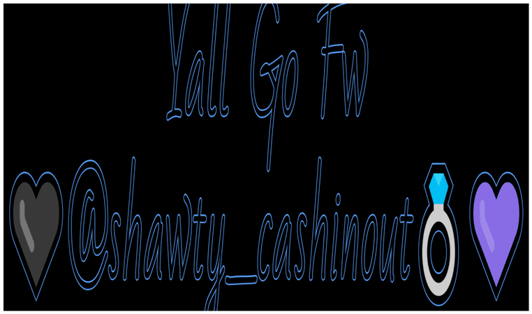 Go follow @shawty_cashinout 🖤💖