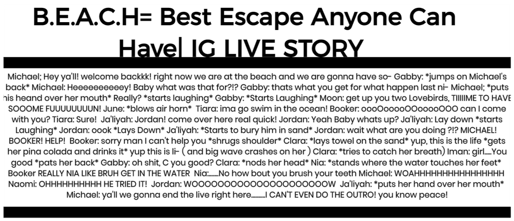 B.E.A.C.H= Best escape anyone can have| story