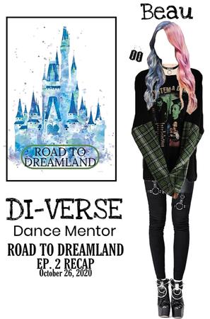 DI-VERSE (Beau) Road To Dreamland Episode: Two