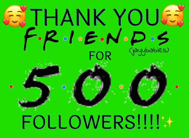 THANK YOU FOR 500!!!!!!!!!!!💕💕💕