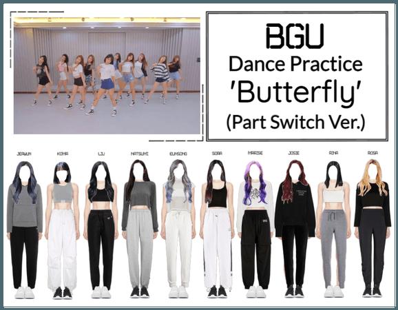 BGU 'Butterfly' Dance Practice (Part Switch Ver.)