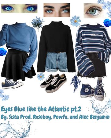 eyes blue like The Atlantic!😊🤧😓