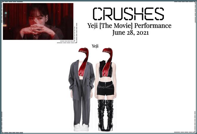 Crushes (호감) Yeji [The Movie] Performance