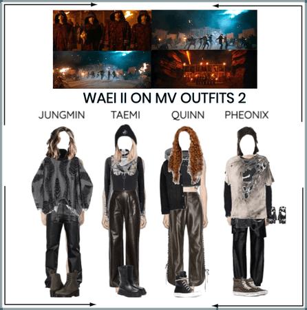 WAEI || ON MV OUTFITS 2