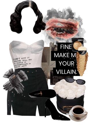 Fine, Make Me Your Villain