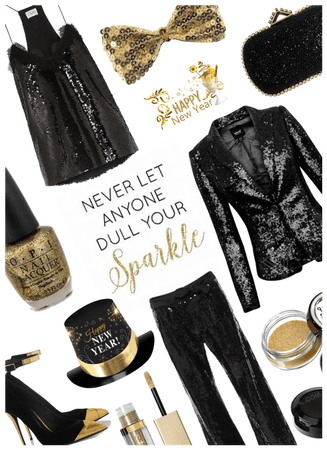 Never let anyone dull your sparkle/NYE Style