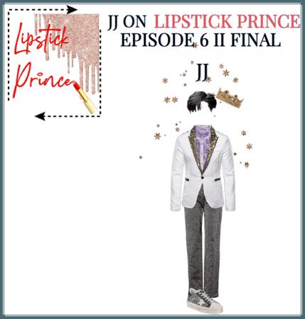 JJ II LIPSTICK PRINCE FINAL II EPISODE 6