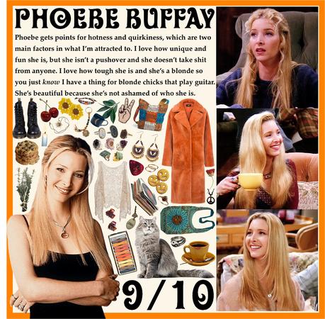 RATING MY FICTIONAL CHARACTER CRUSHES: Phoebe Buffay