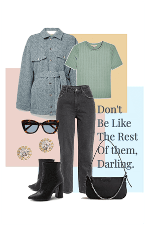 Don't be like the rest of them, darling.