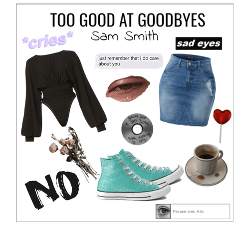 """""""Too Good At Goodbyes"""" by Sam Smith."""