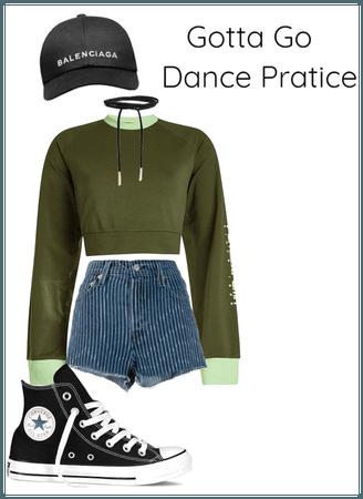 Gotta Go Dance Pratice