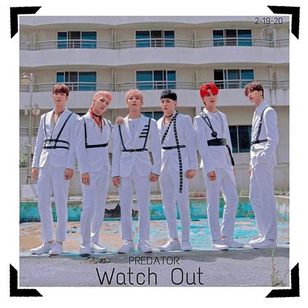 PREDATOR//'Watch Out' Group Teaser