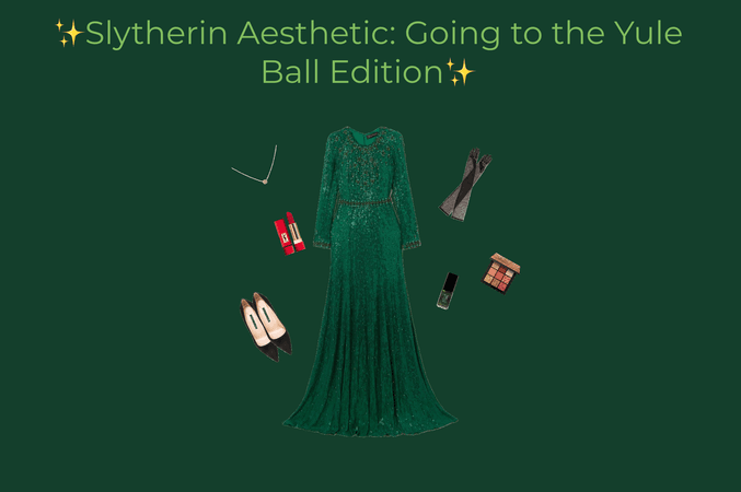 Slytherin Outfit Aesthetic: Going to the Yule Ball Edition