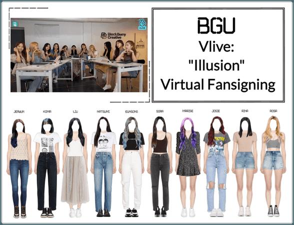 """BGU Vlive: """"Illusion"""" Virtual Fansigning"""