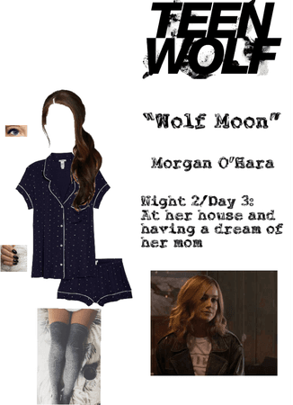 "Teen Wolf: ""Wolf Moon"" - Morgan O'Hara - Night 2/Day 3: Her House and having a dream of her Mom"