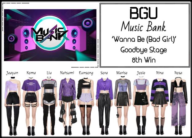 BGU Music Bank 'Wanna Be (Bad Girl)' Goodbye Stage