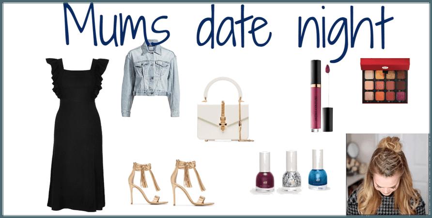 Mums date night