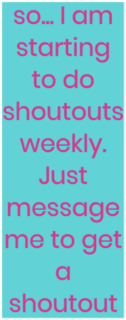 Weekly shoutouts