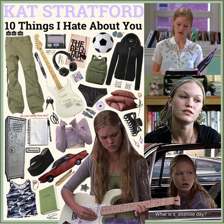 10 THINGS I HATE ABOUT YOU: Kat Stratford