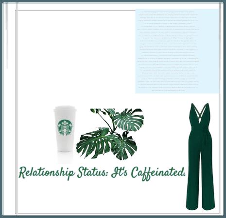 Relationship Status: It's Caffeinated.