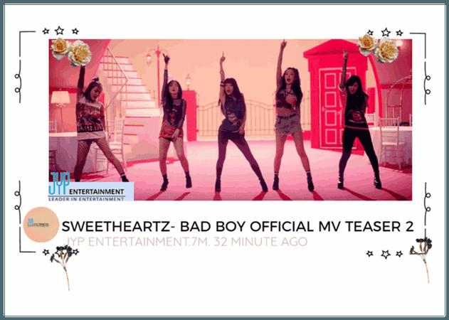 "SWEETHEARTZ HOT DEBUT ""BAD BOY"" OFFICIAL MV TEASER"