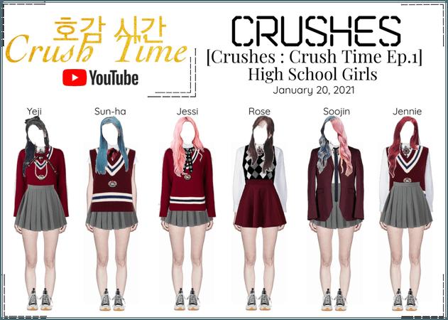 Crushes (호감) [Crush Time : Ep. 1 High School Girls