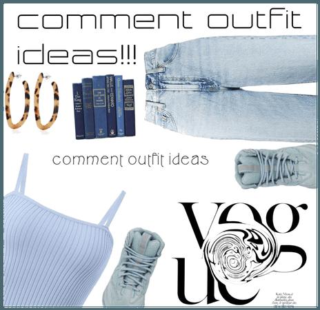 Comment outfit ideas
