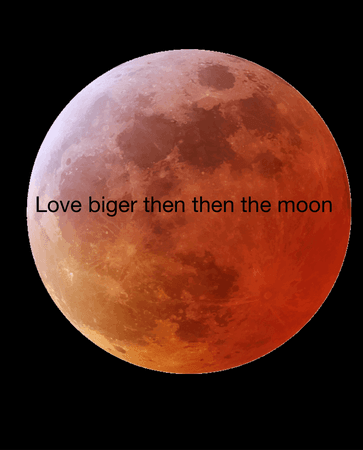 live as big as the moon