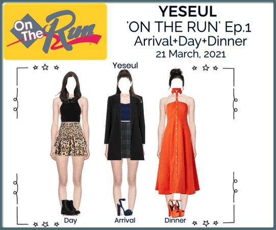 YESEUL- 'ON THE RUN' Ep.#1- Yeseul