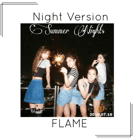 FLAME - [Night] 'Summer Nights' Photos