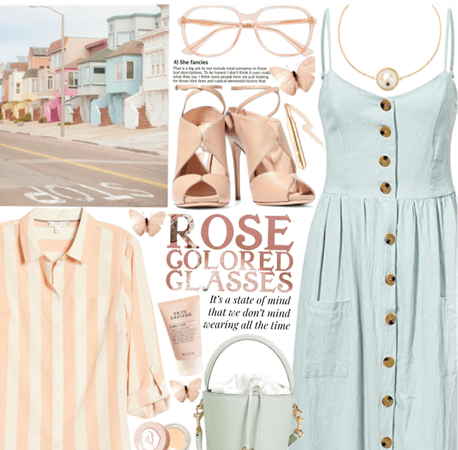 Rose colored glasses and pastels.