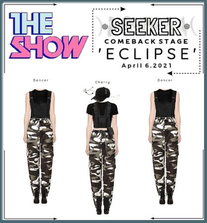 𝐒𝐄𝐄𝐊𝐄𝐑 (시커) - 'ECLIPSE' Stage [The Show]