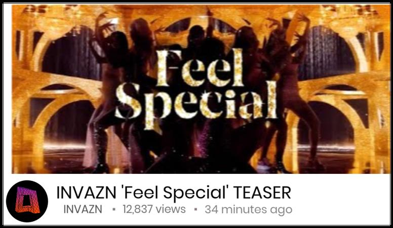 INVAZN 'Feel Special' TEASER