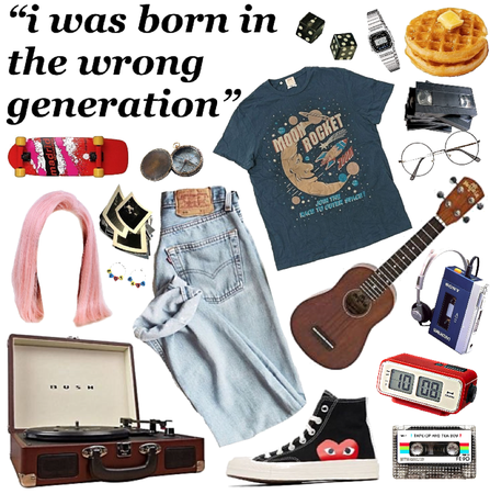 born in the wrong generation