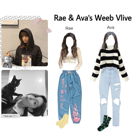 Rae & Ava's weeb vlive outfits