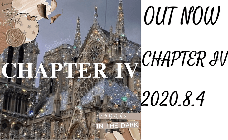 CHAPTER IV: OUT NOW
