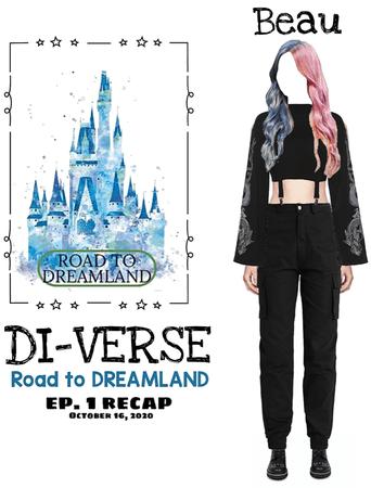 DI-VERSE (Beau) Road To Dreamland Episode: One