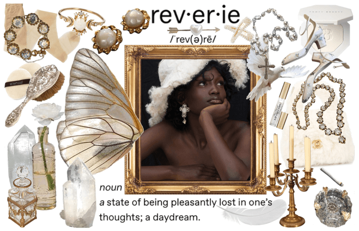 Reverie: to be lost in thought; daydream
