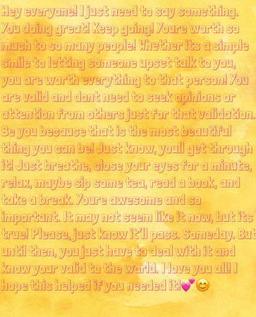 I hope this helps! please read this!💕