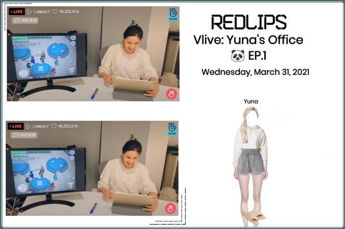 Redlips, Yuna's Office 🐼 EP.1 Vlive