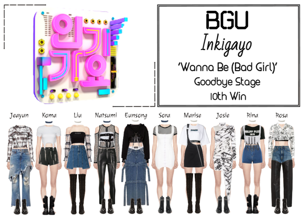 BGU Inkigayo 'Wanna Be (Bad Girl)' Goodbye Stage