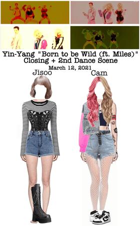 """Yin-Yang """"Born to be Wild (ft. Miles)"""" M/V Ending + 2nd Dance Scene"""