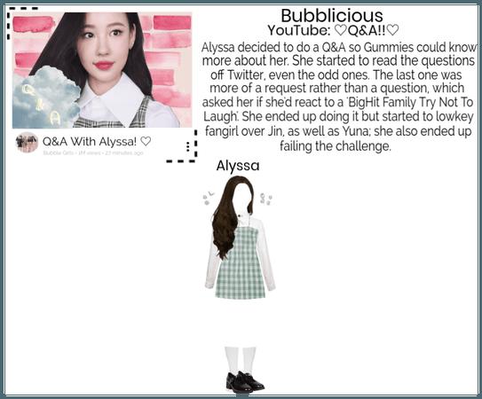 Bubblicious - [Alyssa] YouTube Q&A