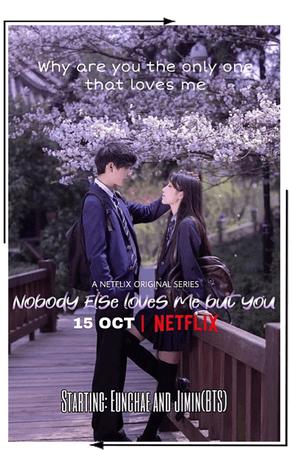 Nobody Else Loves Me But You Netflix series | October 11, 2020