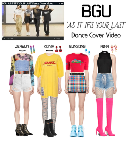 BGU 'AS IF IT'S YOUR LAST' Dance Cover Video