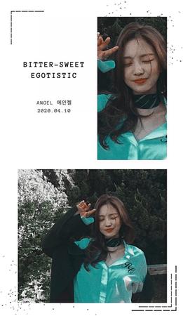BITTER-SWEET [비터스윗] 'Egotistic (너나해)' Teaser #1 ANGEL [에인절] Day