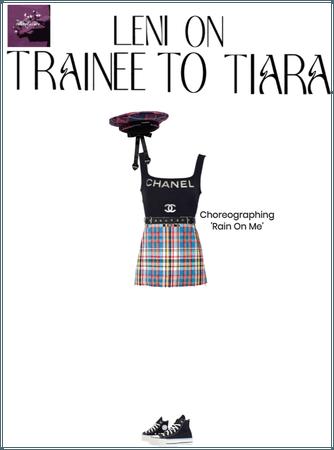 LENI On Trainee To Tiara - Rain On Me