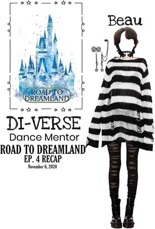 DI-VERSE (Beau) Road To Dreamland Ep. 4