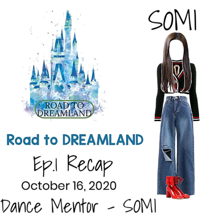 ROAD TO DREAMLAND Ep. 1   SOMI